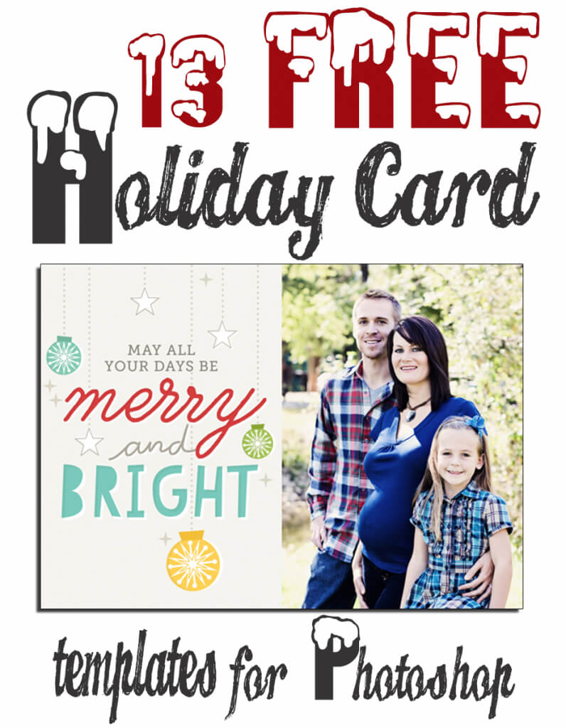 13 Free Photoshop Holiday Card Templates From Becky Higgins With Free Christmas Card Templates For Photoshop