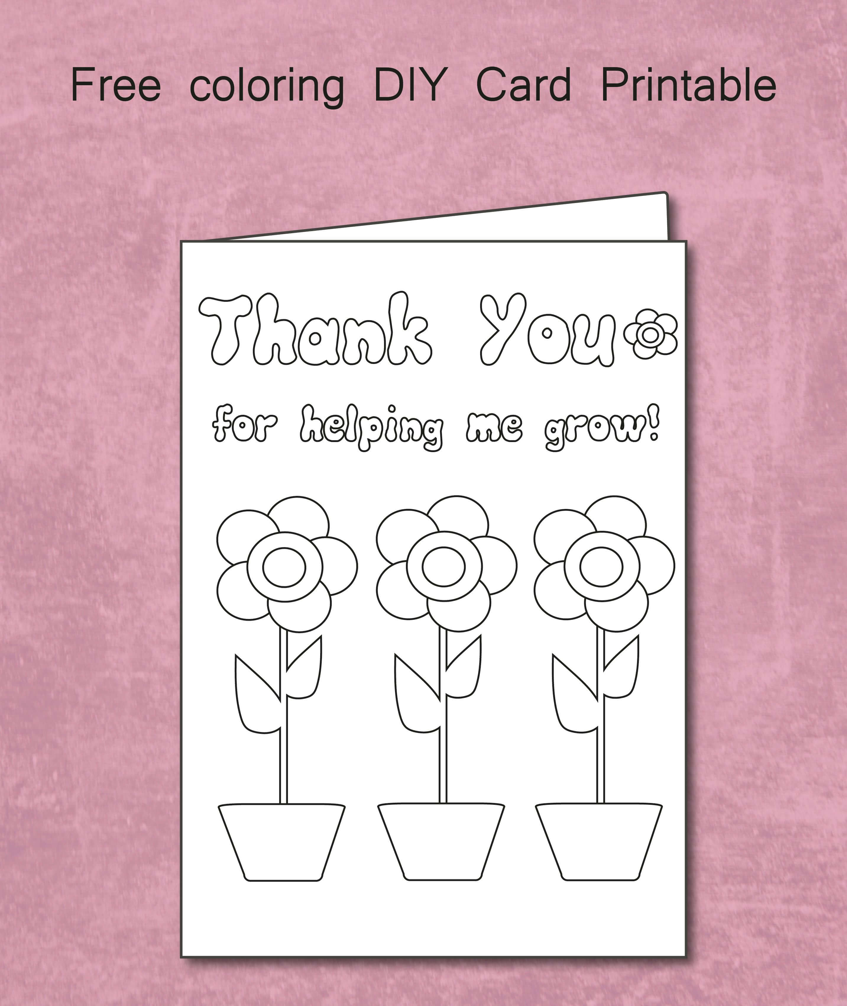 Free Thank You For Helping Me Grow - Coloring Card Printable With Thank You Card For Teacher Template