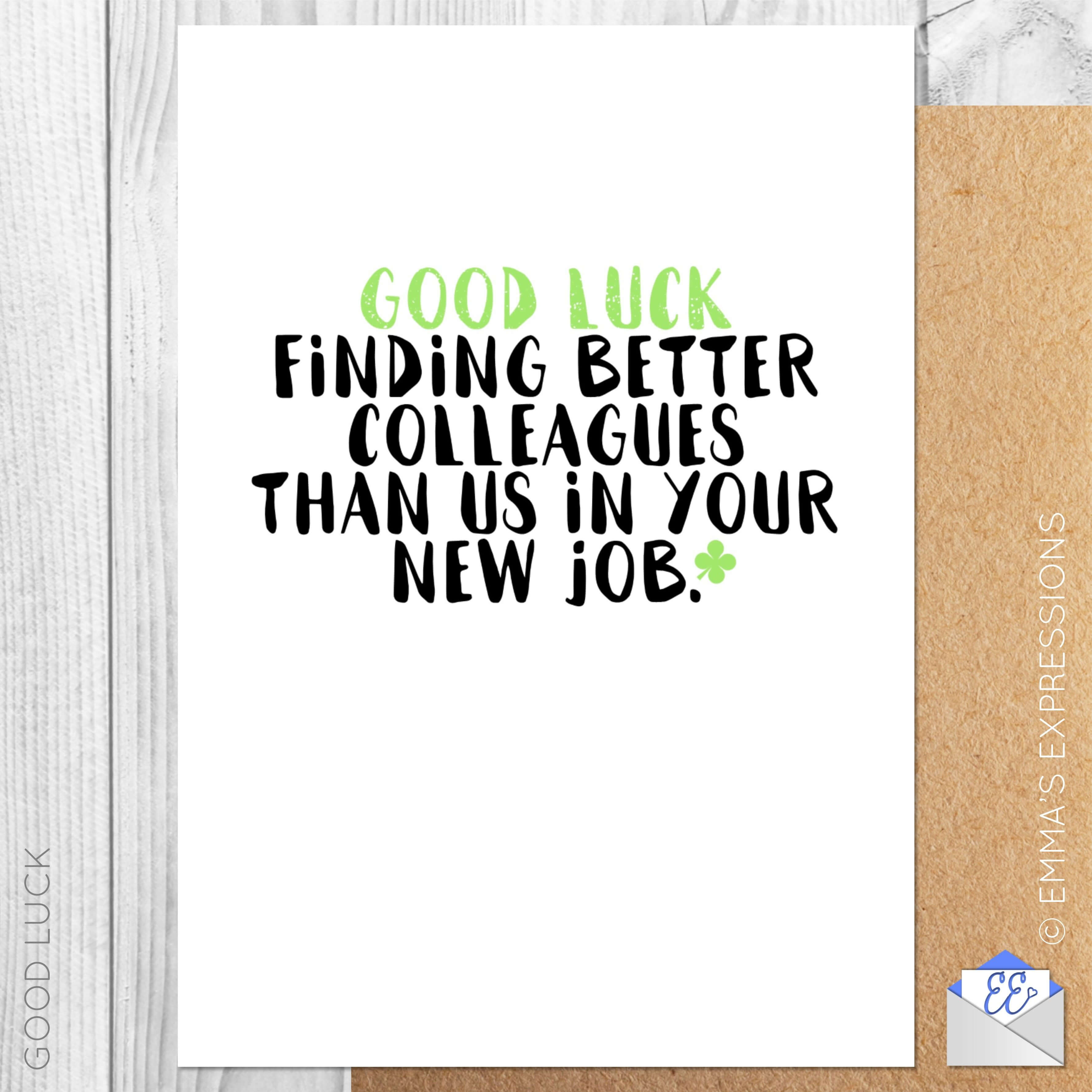 Good Luck Finding Better Colleagues Than Us In Your New Job for Sorry You Re Leaving Card Template