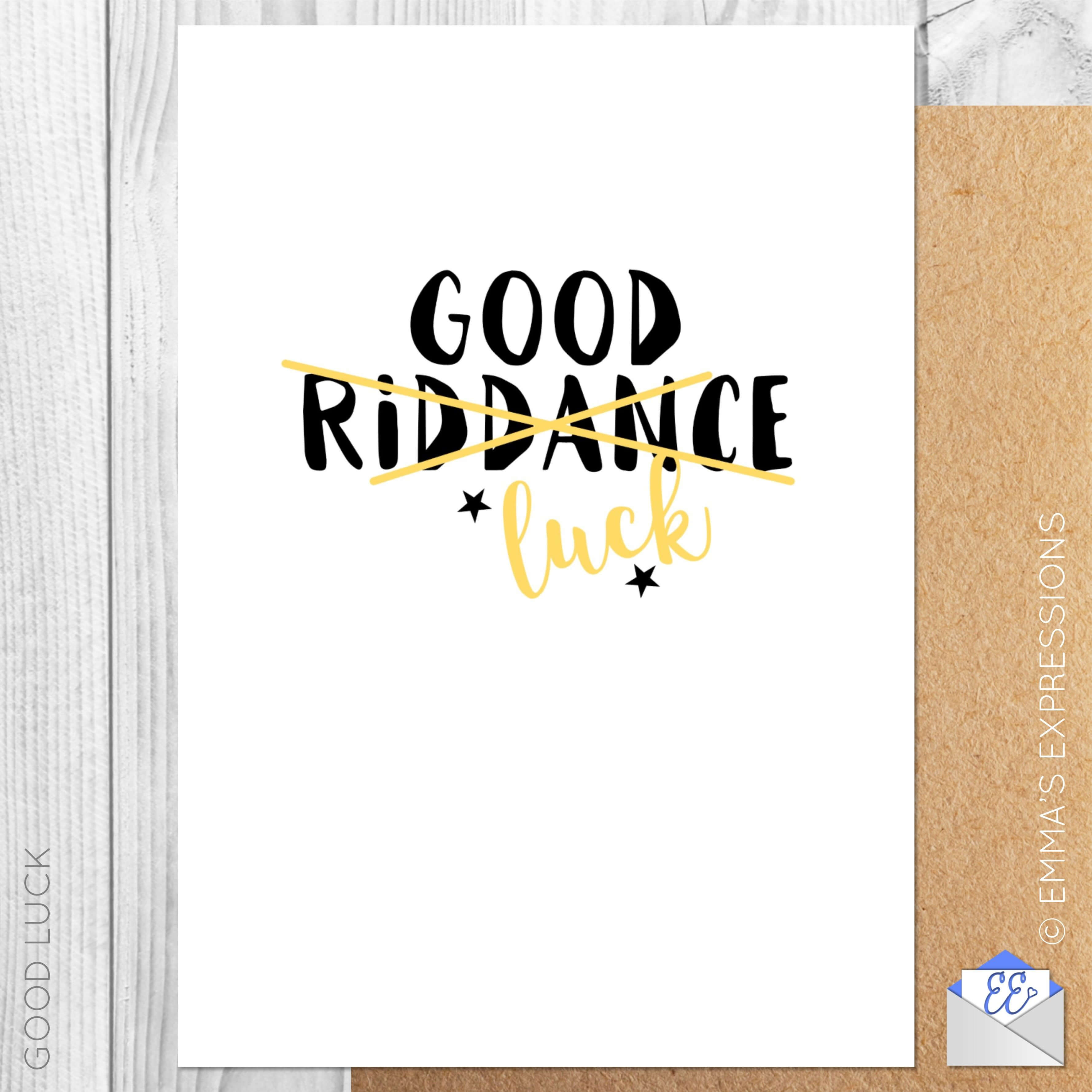 Good Riddance/luck / Funny Good Luck New Job Leaving inside Sorry You Re Leaving Card Template
