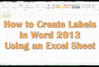 How To Create Labels In Word 2013 Using An Excel Sheet with Word Label Template 16 Per Sheet A4