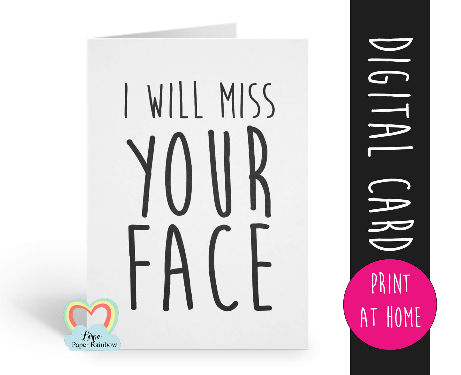 Leaving Card Printable I Will Miss Your Face Funny Retirement with regard to Sorry You Re Leaving Card Template