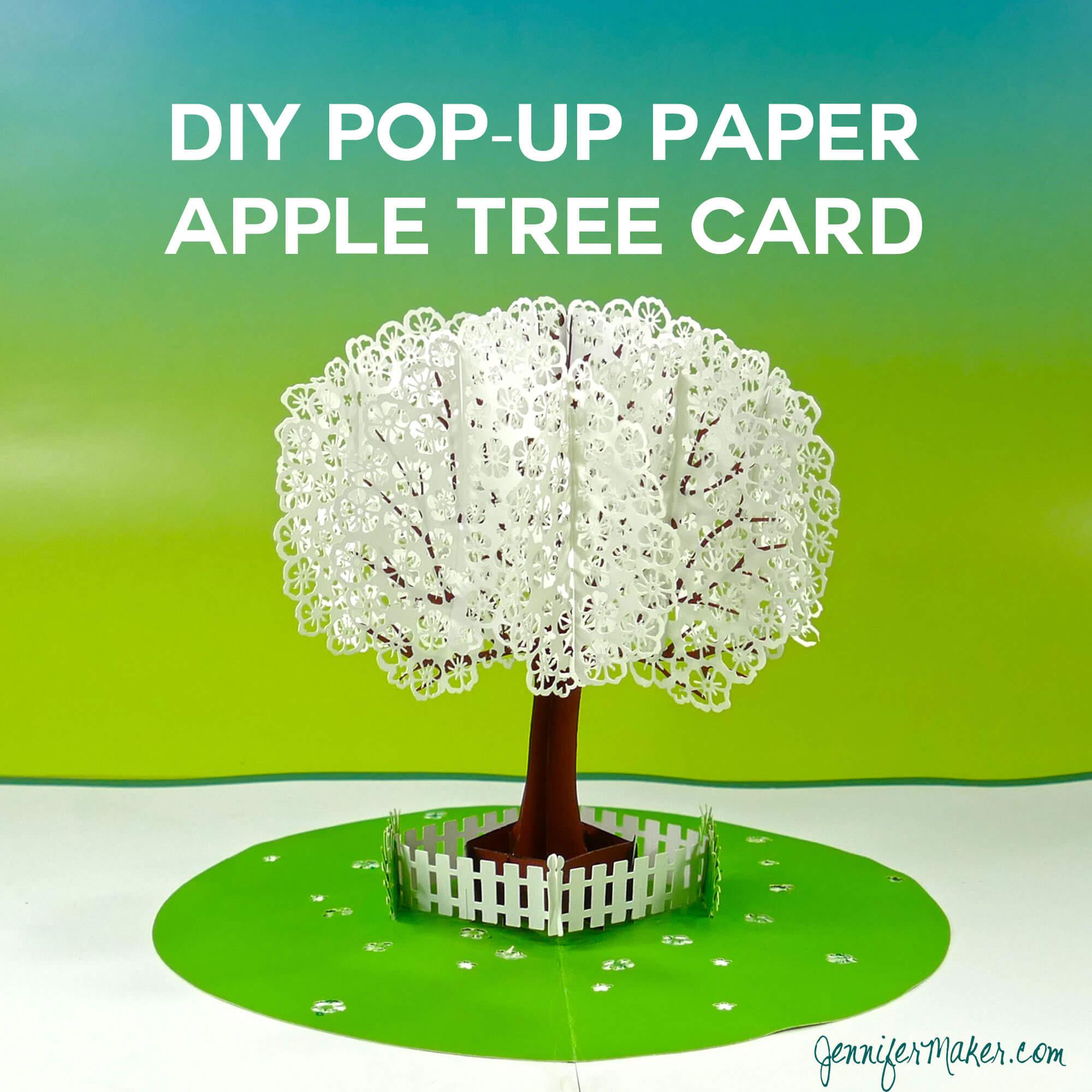 Pop-Up Paper Apple Tree Card (3D Sliceform) - Jennifer Maker pertaining to Diy Pop Up Cards Templates