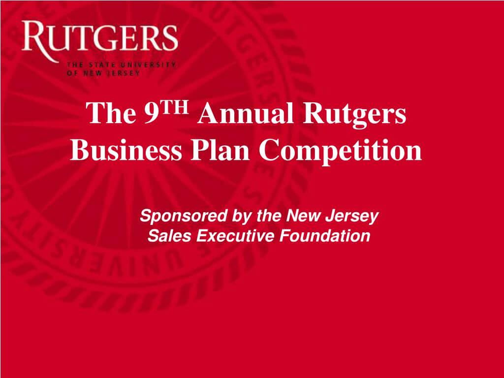 Ppt - The 9 Th Annual Rutgers Business Plan Competition For Rutgers Powerpoint Template