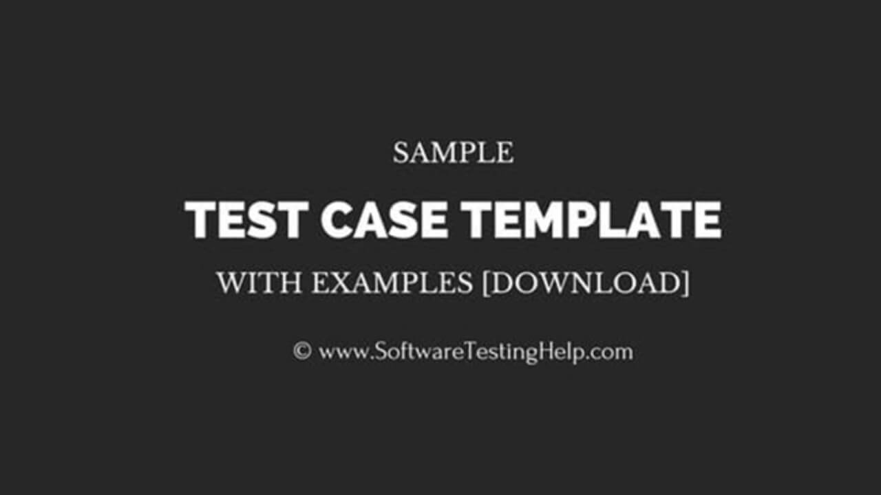 Sample Test Case Template With Test Case Examples [Download] with regard to Test Case Execution Report Template