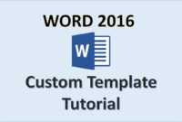 Word 2016 – Creating Templates – How To Create A Template In Ms Office –  Make A Template Tutorial pertaining to What Is A Template In Word