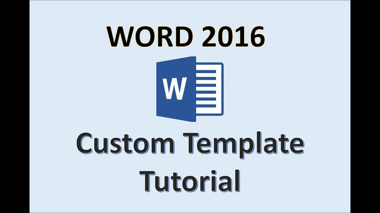 Word 2016 - Creating Templates - How To Create A Template In Ms Office -  Make A Template Tutorial pertaining to What Is A Template In Word