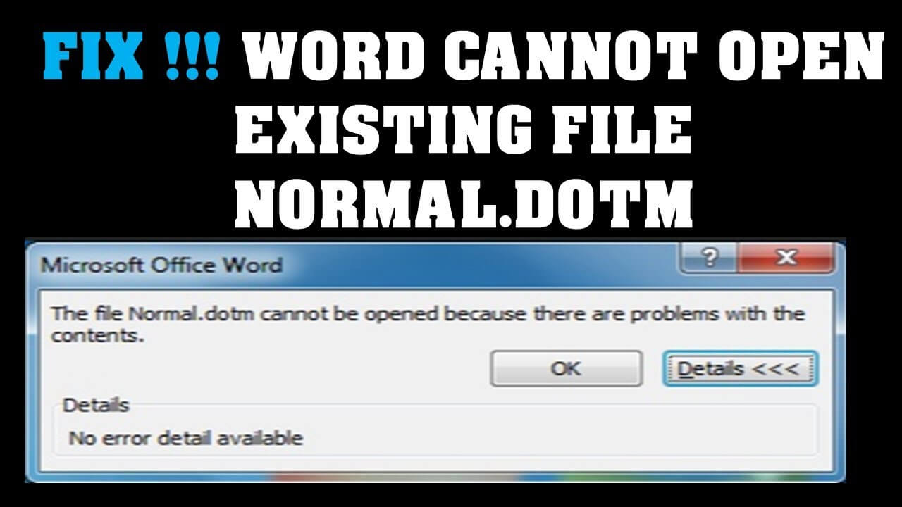 Word Cannot Open Existing File Normal Dotm (Normal.dotm) within Word Cannot Open This Document Template